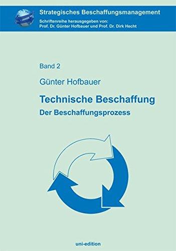 Technische Beschaffung: Der Beschaffungsprozess (Strategisches Beschaffungsmanagement)