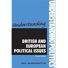 Understanding British and European Political Issues (Understanding Politics) by Neil McNaughton (2010-07-29)