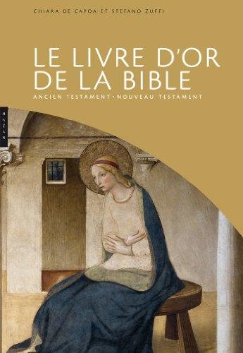 Le livre d'or de la Bible. Ancien testament - Nouveau Testament par Chiara de Capoa