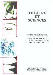 THEATRE ET SCIENCES. Actes du colloque de Besançon 14-16 mai 1998