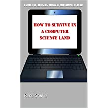 How to survive in a computer science land (English Edition)