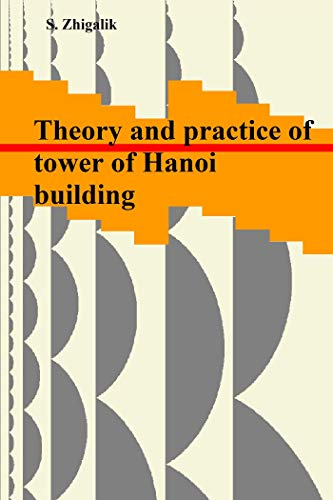 The theory and practice of building of the Hanoi towers (English Edition)