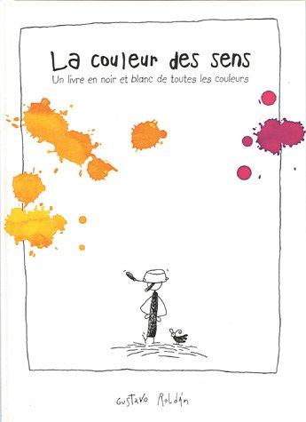 La couleur des sens : Un livre en noir et blanc de toutes les couleurs
