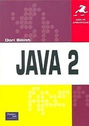 Guia de Aprendizaje - Java 2 (Spanish Edition) by Smith, Dori (2004) Paperback