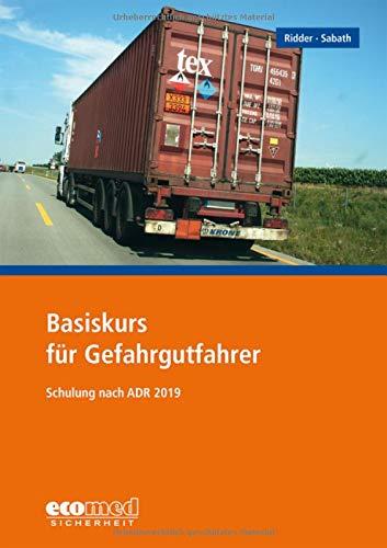 Basiskurs für Gefahrgutfahrer: Schulung nach ADR 2019 - Teilnehmerunterlagen (Broschüre) -