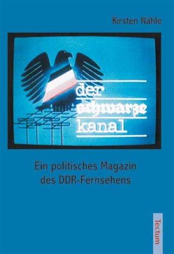 Der schwarze Kanal - Ein politisches Magazin des DDR-Fernsehens