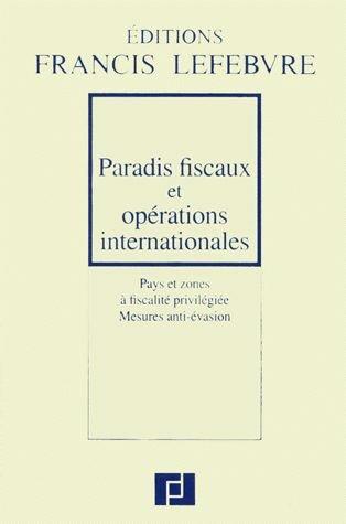 PARADIS FISCAUX ET OPERATIONS INTERNATIONALES. Pays et zones à fiscalité privilégiée, Mesures anti-évasion, A jour au 1er juin 1997