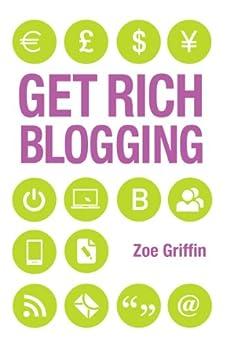 Get Rich Blogging par [Griffin, Zoe]