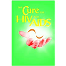 The Cure For HIV And AIDS (English Edition)