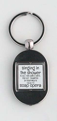 key-ring-with-singing-in-the-shower-is-all-fun-games-until-you-get-shampoo-in-your-mouth-then-it-is-