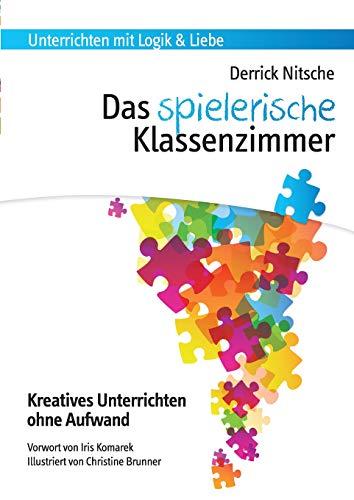 (Das spielerische Klassenzimmer: 150 Spiele für kreativen Unterricht ohne Aufwand)