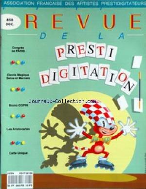 REVUE DE LA PRESTIDIGITATION [No 458] du 01/12/1993 - CONGRES DE PARIS - CERCLE MAGIQUE SEINE ET MARNAIS - BRUNO COPIN - LES ARISTOCARTES - CARTE UNIQUE. par Collectif