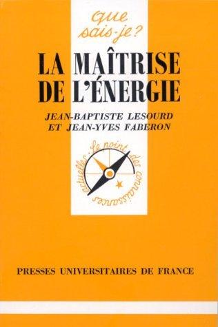 La maîtrise de l'énergie par Jean-Baptiste Lesourd
