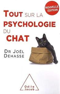 Tout sur la psychologie du chat par Joël Dehasse