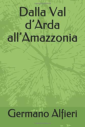 Dalla Val d'Arda all'Amazzonia