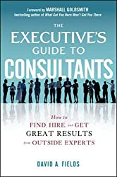 The Executive's Guide to Consultants