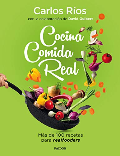 Cocina comida real: Más de 100 recetas para realfooders (Spanish Edition)