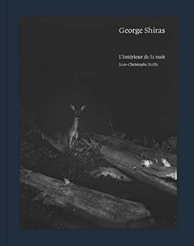 George Shiras : L'intérieur de la nuit por Jean-Christophe Bailly