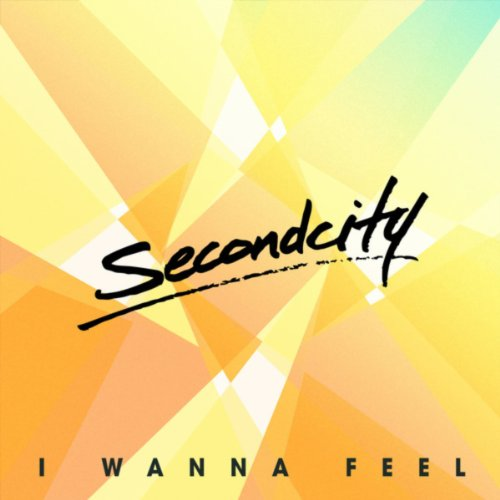 SecondCity  - I Wanna Feel