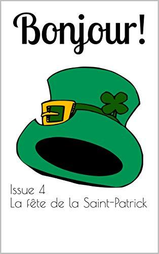 Couverture du livre Bonjour! The bilingual magazine for French language learners: Issue 4 La fête de la Saint-Patrick (St Patrick's Day)