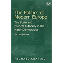 The Politics of Modern Europe: The State and Political Authority in the Major Democracies by Michael Keating (1999-04-28)