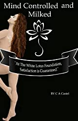 Mind Controlled And Milked: Gina (White Lotus Foundation Book 2) (English Edition)