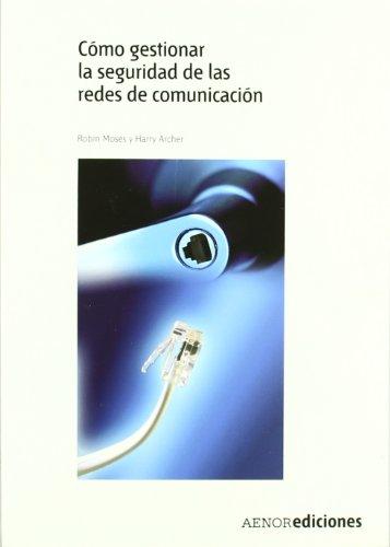 Cómo gestionar la seguridad de las redes de comunicación por Robin Moses