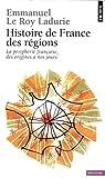 Histoire de France des régions. La périphérie française, des origines à nos jours...