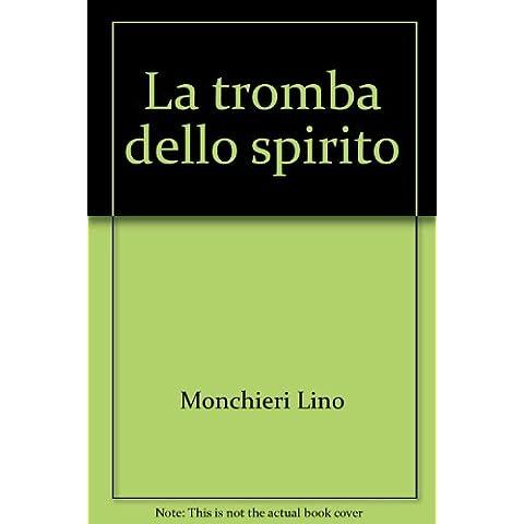LA TROMBA DELLO SPIRITO - Primo Mazzolari, prete della Bassa