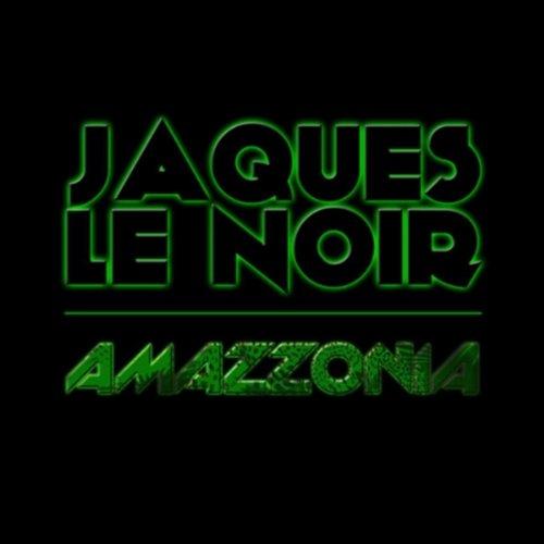 Amazzonia (Jaques Le Noir Remix)