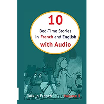 10 Bed-Time Stories in French and English with audio: French for Kids – Learn French with Parallel English Text