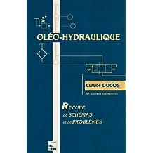 Oléo-hydraulique : Recueil de schémas et de problèmes