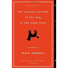 The Curious Incident of the Dog in the Night-Time (Vintage Contemporaries): Written by Mark Haddon, 2008 Edition, (Reprint) Publisher: Vintage [Paperback]