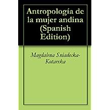 Antropología de la mujer andina (Spanish Edition)