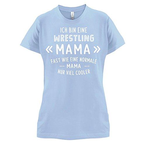 Ich bin eine Wrestling Mama - Damen T-Shirt - 14 Farben Himmelblau