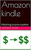 Amazon kindle: Piblishing,income,royalties (English Edition)
