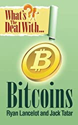 What's The Deal With Bitcoins? by Lancelot, Ryan, Tatar, Jack (2013) Paperback