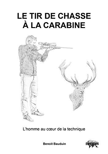 Le tir de chasse à la carabine L'homme au coeur de la technique