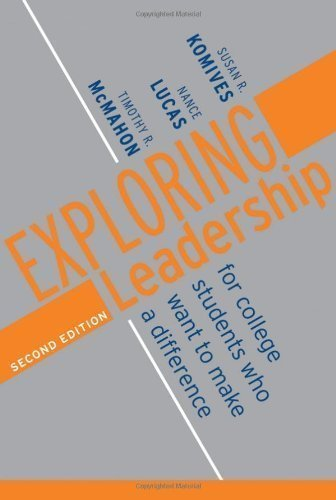 Exploring Leadership: For College Students Who Want to Make a Difference 2nd (second) Edition by Komives, Susan R., Lucas, Nance, McMahon, Timothy R. published by Jossey-Bass (2006)