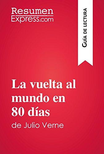 La vuelta al mundo en 80 días de Julio Verne (Guía de lectura): Resumen y análisis completo por ResumenExpress.com