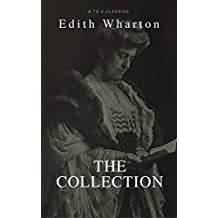 Edith Wharton: The Collection (Best Navigation, Active TOC) (A to Z Classics)