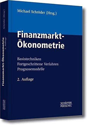 Finanzmarkt-Ökonometrie: Basistechniken, Fortgeschrittene Verfahren, Prognosemodelle (2012-01-20)