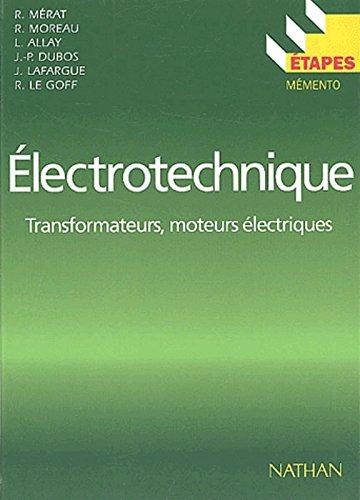Electrotechnique. Transformateurs, moteurs électriques