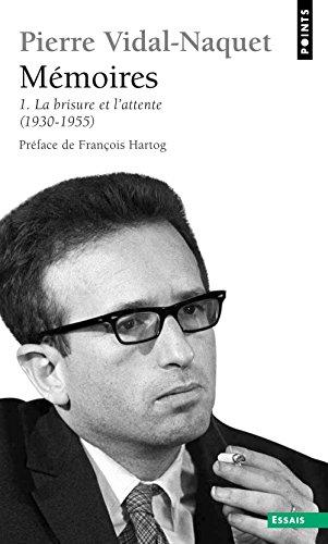 Descargar Libro Mémoires . La brisure et l'attente (1930-1955) (1) de Pierre Vidal-naquet