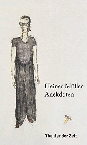 Heiner Müller – Anekdoten