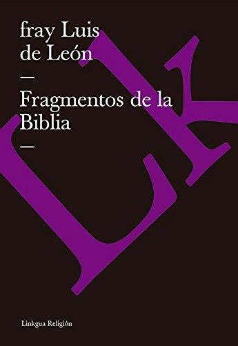 Fragmentos de la Biblia (Religion) por Fray Luis de León