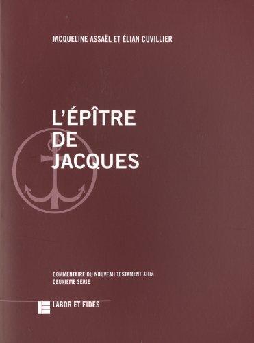 L'épître de Jacques: Commentaire du Nouveau Testament, No XIIIa par Jacqueline Assaël