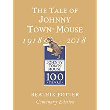 The Tale of Johnny Town Mouse Gold Centenary Edition