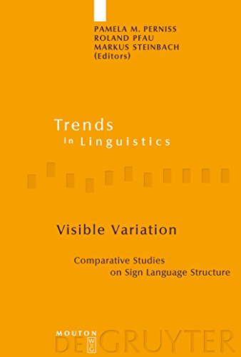 Visible Variation: Comparative Studies on Sign Language Structure (Trends in Linguistics. Studies and Monographs [TiLSM] Book 188) (English Edition)
