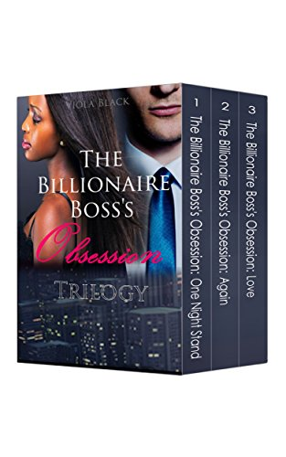 Boxed Set: The Billionaire Boss's Obsession Trilogy (BWWM Interracial Romance Short Stories)